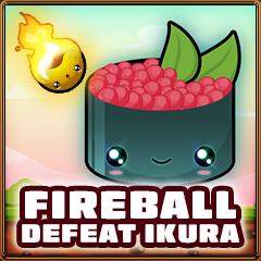 Ikura defeated with fireball