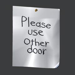 Bitte benutze die andere Tür