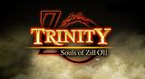 TRINITY Souls of Zill O'll