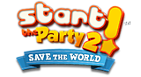 Start the Party!™ 2  Save the World