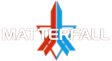 《Matterfall™》