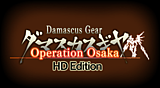 Damascus Gear Operation Osaka HD Edition