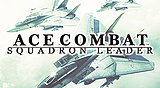 ACE COMBAT? SQUADRON LEADER