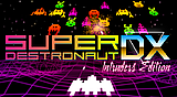 Super Destronaut DX: Intruders Edition