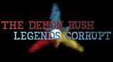 The Demon Rush: Legends Corrupt