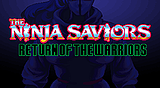THE NINJA SAVIORS Return of the Warriors