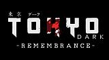 TOKYODARK -REMEMBRANCE-