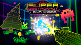 Super Destronaut: Land Wars