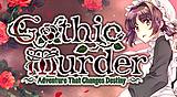 Gothic Murder: Adventure That Changes Destiny